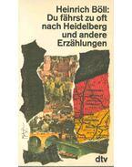 Du fährst zu oft nach Heidelberg und andere Erzählungen - Heinrich Böll