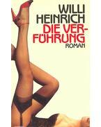 Die Verführung - Heinrich, Willi
