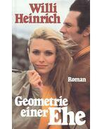 Geometrie einer Ehe - Heinrich, Willi