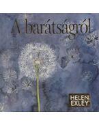 A barátságról - Helen Exley