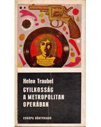 Gyilkosság a Metropolitan operában - Helen Traubel