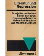 Literatur und Repression - Helen von Ssachno, Grunert, Manfred