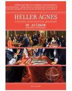 A filozófia rövid története gólyáknak lll. Az újkor - Heller Ágnes