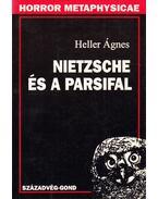 Nietzsche és a Parsifal - Heller Ágnes