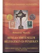 Hiteles történelem bélyegeken és pénzeken - Helméczy Mátyás