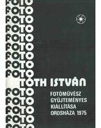 Tóth István fotóművész gyűjteményes kiállítása (dedikált) - Heltai Nándor