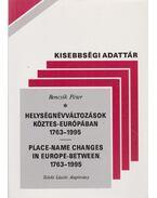 Helységnévváltozások Köztes-Európában 1763-1995 (dedikált) - Bencsik Péter