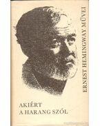Akiért a harang szól - Hemingway, Ernest