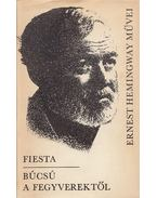 Fiesta / Búcsú a fegyverektől - Hemingway, Ernest