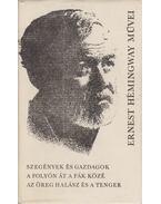 Szegények és gazdagok / A folyón át a fák közé / Az öreg halász és a tenger - Hemingway, Ernest
