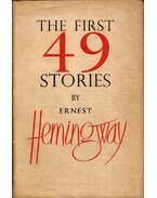 The First 49 Stories - Hemingway, Ernest