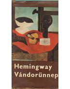 Vándorünnep - Hemingway, Ernest