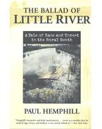 The Ballad of Little River – A Tale of Race and Unrest in the Rural South - HEMPHILL, PAUL