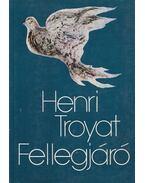 Fellegjáró - Henri Troyat
