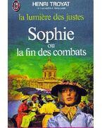 Sophie ou la fin des combats - Henri Troyat