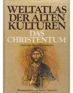Weltatlas Der Alten Kulturen Das Christentum - Henry Chadwick, G. R. Evans