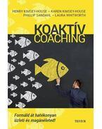 Co-Active Coaching - Henry Kimsey, House, Karen Kimsey, House,  Phillip Sandahl, Laura Whitworth