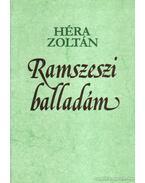 Ramszeszi balladám - Héra Zoltán