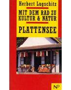 Mit dem Rad zu Kultur & Natur - Plattensee (dedikált) - Herbert Lugschitz