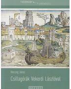 Csillagórák Vekerdi Lászlóval (dedikált) - Herczeg János