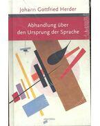 Abhandlung über den Ursprung der Sprache - Herder, Johann Gottfried