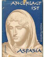 Angeklagt ist Aspasia - Hering, Elisabeth