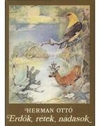Erdők, rétek, nádasok - Herman Ottó, Szepesi Attila (szerk.)