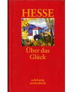 Über das Glück - Hermann Hesse