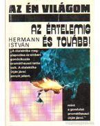 Az értelemig és tovább! - Hermann István