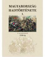 Magyarország hadtörténete I.- A kezdetektől 1526-ig - Hermann Róbert