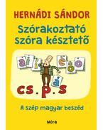 Szórakoztató szóra késztető - A szép magyar beszéd - Hernádi Sándor