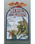 Heroes and Fools -  Tracy Hickman, Margaret Weis