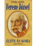 Ferenc József élete és kora - Herre, Franz