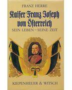 Kaiser Franz Joseph von Österreich (dedikált) - Herre, Franz