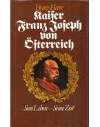 Kaiser Franz Joseph von Österreich - Herre, Franz