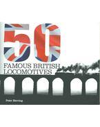 50 Famous British Locomotives - Herring, Peter