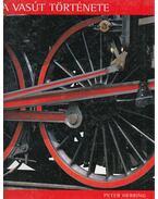 A vasút története - Herring, Peter