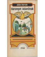 Harangot Adanónak - Hersey, John