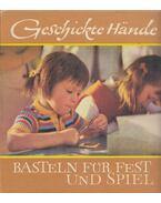 Geschickte Hände - Hertha Kürth