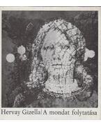 A mondat folytatása - Hervay Gizella