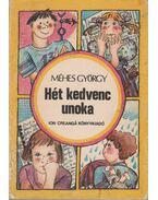 Hét kedvenc unoka - Méhes György