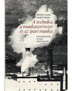 A technika, a munkaszervezet és az ipari munka (dedikált) - Héthy Lajos, Makó Csaba