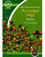 Az anyagok világa - Kémia 10-14 éveseknek - Munkafüzettel - Hetzl Andrea; Albert Viktor