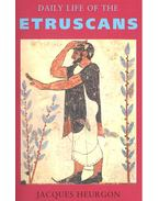 Daily Life of the Etruscans - HEURGON, JACQUES