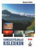 Természetföldrajzi kislexikon - Hevesi Attila
