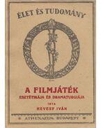 A filmjáték esztétikája és dramaturgiája (reprint) - Hevesy Iván