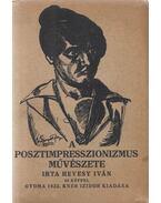 A posztimpresszionizmus művészete - Hevesy Iván