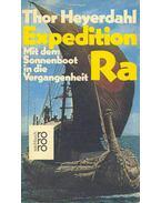 Expedition Ra - Mit dem Sonnenboot in die Vergangenheit - Heyerdahl, Thor