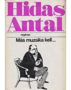 Más muzsika kell... (dedikált) - Hidas Antal