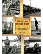 Fegyver alatt - Az ungvári magyar királyi 24-ik hadosztályban 1944-1945 - Hídvégi Lajos
